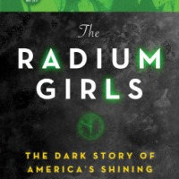 Everyone Should Read This Book! Radium Girls - A Book Review